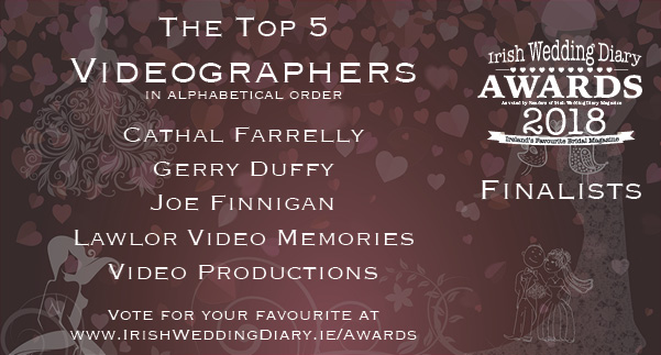 Irish Wedding Diary Awards 2018 Wedding Videographers